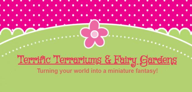 Terrific Terrariums & Fairy Gardens