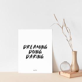 Dreaming Doing Daring Print